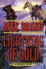 Lightning of Gold : A Western Story - eBook