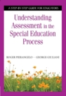 Understanding Assessment in the Special Education Process : A Step-by-Step Guide for Educators - eBook