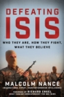 Defeating ISIS : Who They Are, How They Fight, What They Believe - eBook