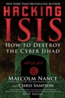 Hacking ISIS : How to Destroy the Cyber Jihad - eBook