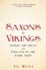 Saxons vs. Vikings : Alfred the Great and England in the Dark Ages - Book