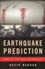 Earthquake Prediction : Dawn of the New Seismology - Book