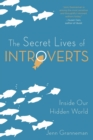 The Secret Lives of Introverts : Inside Our Hidden World - Book