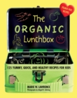 The Organic Lunchbox : 125 Yummy, Quick, and Healthy Recipes for Kids - eBook