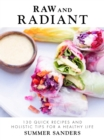 Raw and Radiant : 130 Quick Recipes and Holistic Tips for a Healthy Life - eBook