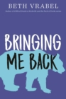 Bringing Me Back - eBook