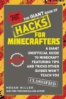 The Giant Book of Hacks for Minecrafters : A Giant Unofficial Guide Featuring Tips and Tricks Other Guides Won't Teach You - Book