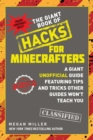 The Giant Book of Hacks for Minecrafters : A Giant Unofficial Guide Featuring Tips and Tricks Other Guides Won't Teach You - eBook