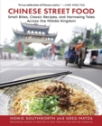 Chinese Street Food : Small Bites, Classic Recipes, and Harrowing Tales Across the Middle Kingdom - eBook