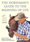 The Horseman's Guide to the Meaning of Life : Lessons I've Learned from Horses, Horsemen, and Other Heroes - eBook