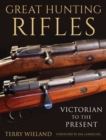 Great Hunting Rifles : Victorian to the Present - eBook