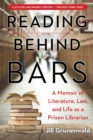 Reading behind Bars : A Memoir of Literature, Law, and Life as a Prison Librarian - Book