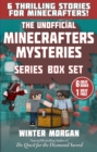The Unofficial Minecrafters Mysteries Series Box Set : 6 Thrilling Stories for Minecrafters! - Book