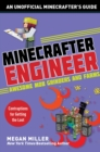 Minecrafter Engineer: Awesome Mob Grinders and Farms : Contraptions for Getting the Loot - eBook