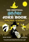 The Unofficial Harry Potter Joke Book: Howling Hilarity for Hufflepuff - Book