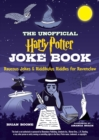 The Unofficial Harry Potter Joke Book: Raucous Jokes and Riddikulus Riddles for Ravenclaw - Book