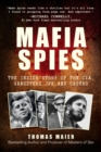 Mafia Spies : The Inside Story of the CIA, Gangsters, JFK, and Castro - eBook