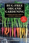 Bug-Free Organic Gardening : Controlling Pest Insects Without Chemicals - eBook