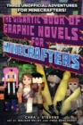 The Gigantic Book of Graphic Novels for Minecrafters : Three Unofficial Adventures - eBook