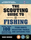 The Scouting Guide to Basic Fishing: A Licensed Boy Scouts of America Handbook : 200 Essential Skills for Selecting Tackle, Tying Knots, Casting, and Catching Fish - Book