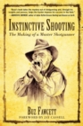 Instinctive Shooting : The Making of a Master Shotgunner - eBook