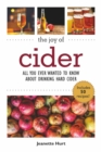 The Joy of Cider : All You Ever Wanted to Know About Drinking and Making Hard Cider - Book