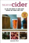 The Joy of Cider : All You Ever Wanted to Know About Drinking and Making Hard Cider - eBook