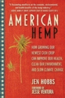 American Hemp : How Growing Our Newest Cash Crop Can Improve Our Health, Clean Our Environment, and Slow Climate Change - eBook