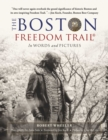 The Boston Freedom Trail : In Words and Pictures - eBook