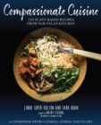 Compassionate Cuisine : 125 Plant-Based Recipes from Our Vegan Kitchen - eBook