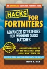 Hacks for Fortniters: Advanced Strategies for Winning Duos Matches : An Unofficial Guide to Tips and Tricks That Other Guides Won't Teach You - eBook