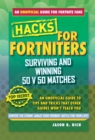 Hacks for Fortniters: Surviving and Winning 50 v 50 Matches : An Unofficial Guide to Tips and Tricks That Other Guides Won't Teach You - eBook