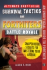 Ultimate Unofficial Survival Tactics for Fortnite Battle Royale: Sharpshooter Secrets for Mastering Your Arsenal - eBook
