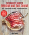 The Complete Guide to Smoking and Salt Curing : How to Preserve Meat, Fish, and Game - Book