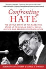 Confronting Hate : The Untold Story of the Rabbi Who Stood Up for Human Rights, Racial Justice, and Religious Reconciliation - eBook