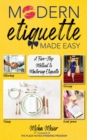 Modern Etiquette Made Easy : A Five-Step Method to Mastering Etiquette - eBook