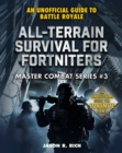All-Terrain Survival for Fortniters : An Unofficial Guide to Battle Royale - eBook