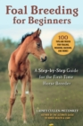 Foal Breeding for Beginners : A Step-by-Step Guide for the First-Time Horse Breeder - eBook