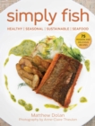 Simply Fish : Healthy, Seasonal, and Sustainable Seafood - Book