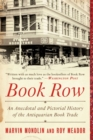 Book Row : An Anecdotal and Pictorial History of the Antiquarian Book Trade - eBook