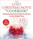 The Countdown to a Cozy Christmas Cookbook : An Unofficial Cookbook for Fans of Hallmark Movies - eBook