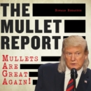 The Mullet Report : Mullets Are Great Again! - eBook