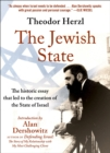 The Jewish State : The Historic Essay that Led to the Creation of the State of Israel - eBook