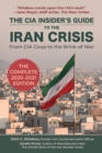 The CIA Insider's Guide to the Iran Crisis : From CIA Coup to the Brink of War - Book