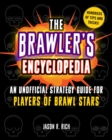 The Brawler's Encyclopedia : An Unofficial Strategy Guide for Players of Brawl Stars - eBook