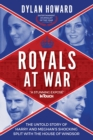 Royals at War : The Untold Story of Harry and Meghan's Shocking Split with the House of Windsor - Book