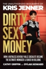Dirty Sexy Money : The Unauthorized Biography of Kris Jenner - eBook