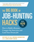 The Big Book of Job-Hunting Hacks : How to Build a Resume, Conquer the Interview, and Land Your Dream Job - eBook
