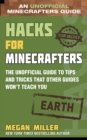 Hacks for Minecrafters: Earth : The Unofficial Guide to Tips and Tricks That Other Guides Won't Teach You - eBook