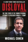 Disloyal: A Memoir : The True Story of the Former Personal Attorney to President Donald J. Trump - eBook